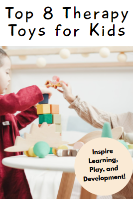 Top 8 Therapy Toys for Kids (Inspire Learning, Play, and Development!)