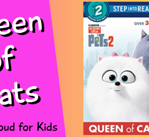 The Secret Life of Pets 2 Book Read-Aloud – Queen of Cats! (FREE Coloring Activity)