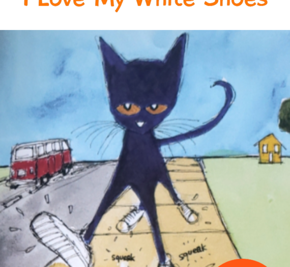 """Read Aloud for Kids – Pete the Cat """"I Love My White Shoes"""" (Printable Activity!)"""