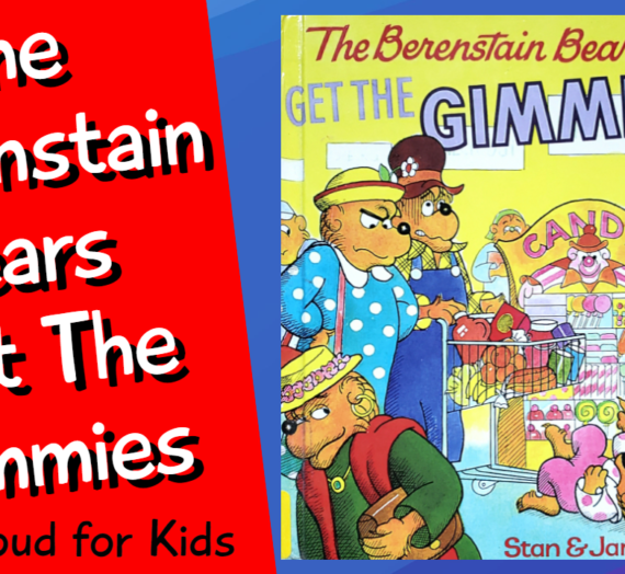 The Berenstain Bears Read Aloud – Get the Gimmies (Printable Coloring Activity!)